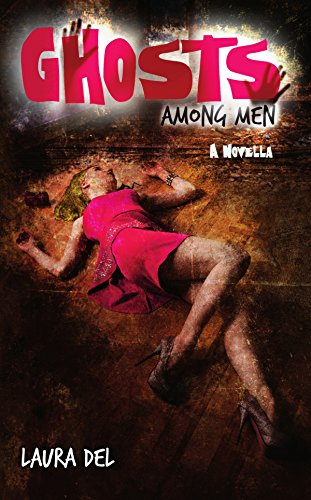 Ghosts Among Men: A Novella (Samantha Davidson Novella) by [Del, Laura]