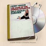 The Case of the Daring Divorcee: Perry Mason Series, Book 74 | Erle Stanley Gardner
