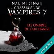 Les ombres de l'archange (Chasseuse de vampires 7) | Nalini Singh