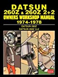 DATSUN 260Z and 260Z 2+2 OWNERS WORKSHOP MANUAL 1974-1978