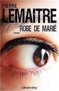 vignette de 'Robe de marié (Pierre Lemaitre)'