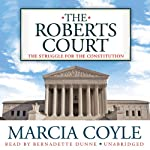 The Roberts Court: The Struggle for the Constitution | Marcia Coyle