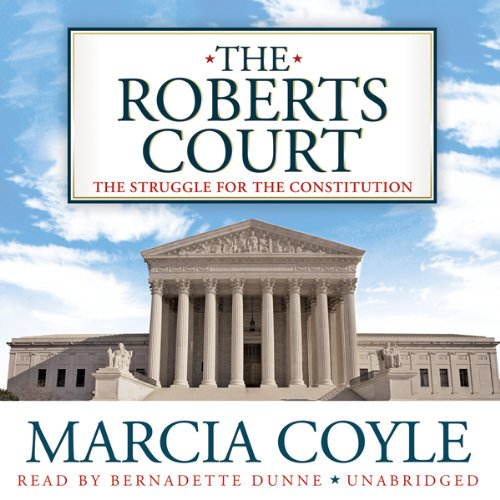 The Roberts Court: The Struggle for the Constitution by Blackstone Audio, Inc.