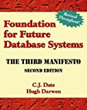 Foundation for Future Database Systems: The Third Manifesto
