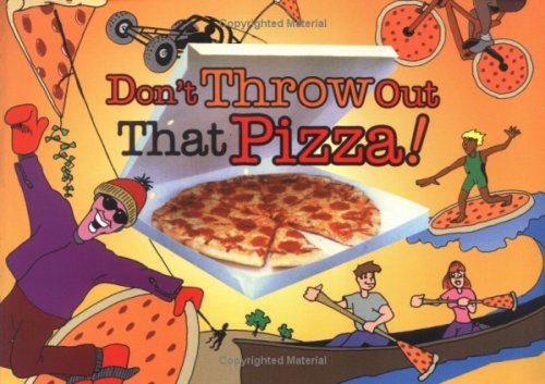 Don't Throw Out That Pizza!