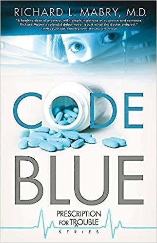 Code Blue (Prescription for Trouble, Book 1) by Richard L. Mabry (2010)
