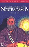 Conversations with Nostradamus: Addendum v. 1: His Prophecies Explained