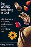 The World According to God, Gregory Johnson, 0830823352