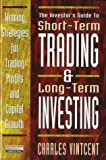 Short-Term Trading and Long-Term Investing, Charles Vincent, 0273630571