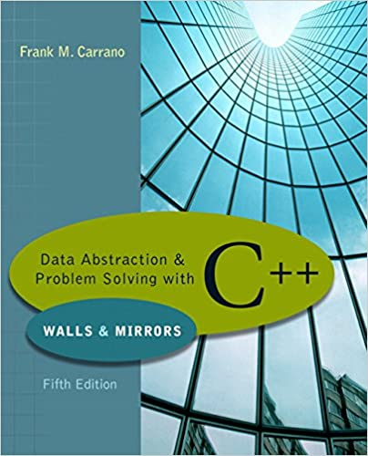 Data Abstraction /& Problem Solving with C++ 5th Edition
