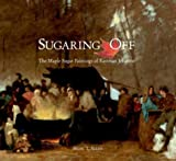 Sugaring Off: The Maple Sugar Paintings of Eastman Johnson (Paperback)