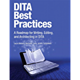 DITA Best Practices, Video Enhanced Edition: A Roadmap for Writing, Editing, and Architecting in DITA