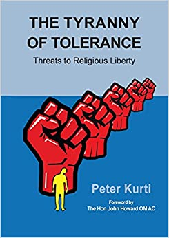 The Tyranny of Tolerance: Threats to Religious Liberty