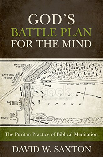 - God's Battle Plan for the Mind: The Puritan Practice of Biblical Meditation