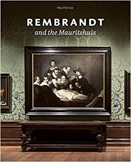Rembrandt And The Mauritshuis por Charlotte Rulkens