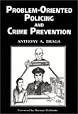Problem-Oriented Policing and Crime Prevention, Braga, Anthony A., 1881798410