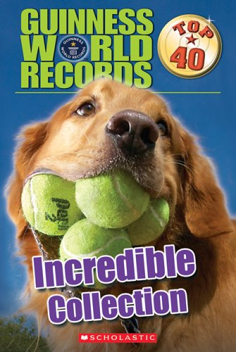 (Guiness World Records Top 40: Incredible Collection (Guinness World Records: Top 40))