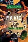 Ma vie autour d'une tasse John Deere par Rivard