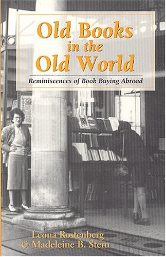Old Books in the Old World: Reminiscences of Book Buying Abroad from Brand: Oak Knoll Pr