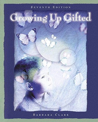 Growing Up Gifted: Developing the Potential of Children at Home and at School (7th Edition)