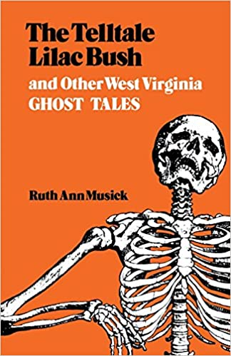 The Telltale Lilac Bush and Other West Virginia Ghost Tales: Ruth ...