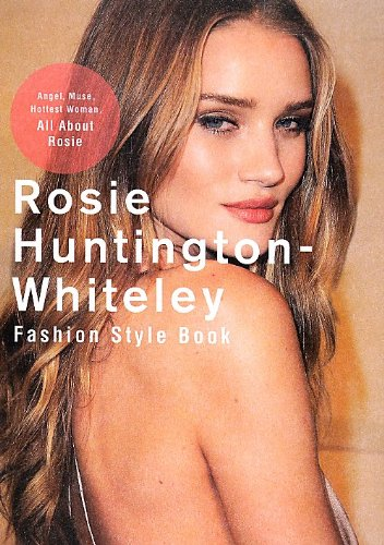 Rosie Huntington Whiteley Fashion Style Book  Marble Books   2012  Isbn  4123903444  Japanese Import
