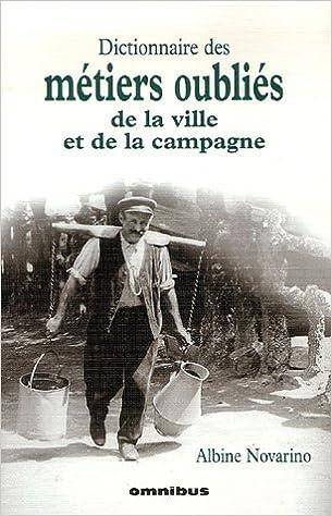Livres gratuits Dictionnaire des métiers oubliés de la ville et de la campagne epub, pdf