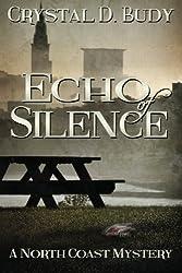 Echo of Silence: a North Coast Mystery (Volume 1)