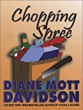 Chopping Spree, Diane Mott Davidson, 1410400859