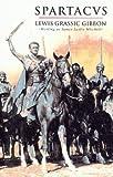 Spartacus, Lewis G. Gibbon, 1873631545