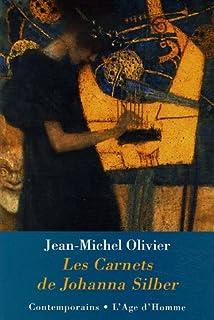 Les carnets de Johanna Silber : roman, Olivier, Jean-Michel