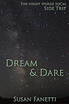 Dream & Dare (The Night Horde SoCal) by [Fanetti, Susan]