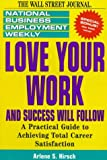 Love Your Work and Success Will Follow, National Business Employment Weekly Staff, 0471119563