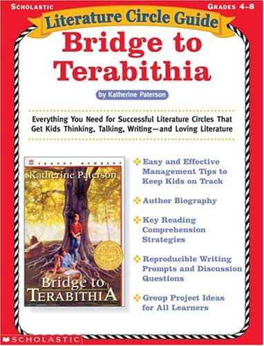 Literature Circle Guide: Bridge to Terabithia: Everything You Need For Successful Literature Circles That Get Kids Thinking, Talking, Writing—and Loving Literature (Literature Circle (Literature Circle Guide)