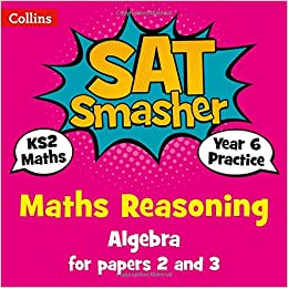 Descargar Year 6 Maths Reasoning - Algebra For Papers 2 And 3: 2019 Tests PDF