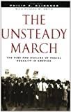 The Unsteady March: The Rise and Decline of Racial Equality in America 1st edition by Klinkner, Philip A.; Smith, Rogers…