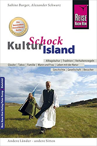 Reise Know-How KulturSchock Island: Alltagskultur, Traditionen, Verhaltensregeln, ... (German Edition) (Alexander Schwarz)