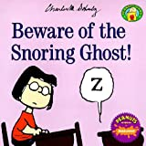 Beware of the Snoring Ghost!, Charles M. Schulz, 0694010316