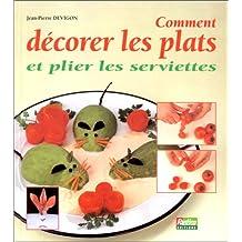 Comment décorer les plats et plier serv.