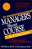 The Manager's Short Course to a Long Career, Bil Holton, Cher Holton, 1893095002