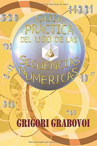 Guia practica del uso de Secuencias Numericas  [Grabovoi, Grigori P.] (Tapa Blanda)