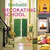 House Beautiful Decorating School, House Beautiful Magazine Editors and Tessa Evelegh, 1588163601