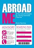 Abroad Me: 22 Success Strategies for Young Overseas Filipinos