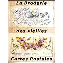 La Broderie des Vieilles Cartes Postales (French Edition)