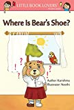 Where is Bear's Shoe (Little Book Lovers' Reading Series 2)