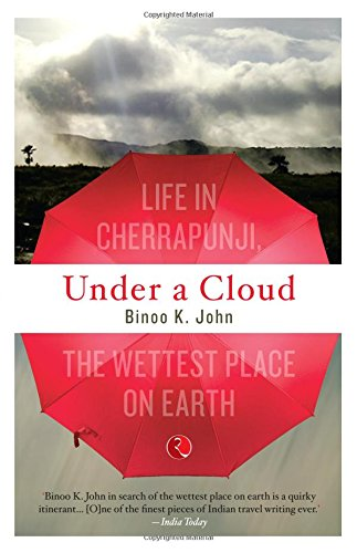 Under A Cloud: Life In Cherrapunji, The Wettest Place On Earth