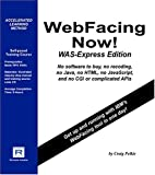 WebFacing Now! WAS-Express Edition, Pelkie, Craig, 0976269287