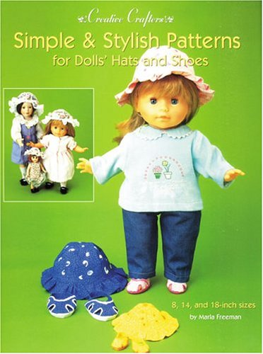 Antique Doll Shoes - Simple & Stylish Patterns for Dolls' Hats and Shoes (Creative Crafters)