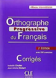 Orthographe Progressive Du Francais: Corriges Intermediaire 2e Edition