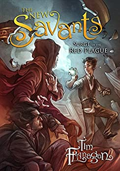 The New Savants: Surge of the Red Plague by [Flanagan, Tim]